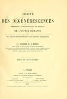 view Traité des dégénérescences physiques, intellectuelles et morales de l'espèce humaine et des causes qui produisent ces variétés maladives : atlas de xii planches / par B.A. Morel.
