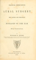 view Practical observations on aural surgery : and the nature and treatment of diseases of the ear / by William R. Wilde.