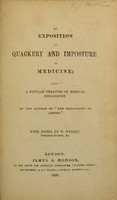 view An exposition of quackery and imposture in medicine : being a popular treatise on medical philosophy
