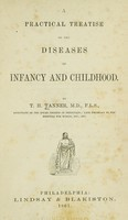view A practical treatise on the diseases of infancy and childhood / by T.H. Tanner.