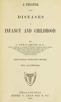 view A treatise on the diseases of infancy and childhood / By J. Lewis Smith.