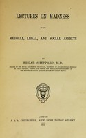 view Lectures on madness in its medical, legal, and social aspects.