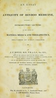 view An essay on the antiquity of Hindoo medicine : including an introductory lecture to the course of materia medica and therapeutics, delivered at King's College.