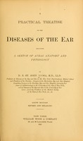 view A practical treatise on the diseases of the ear : including a sketch of aural anatomy and physiology / by D. B. St. John Roosa.