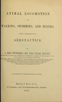 view Animal locomotion or walking, swimming, and flying : with a dissertation on aëronautics