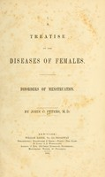 view A treatise on the diseases of females : disorders of menstruation.