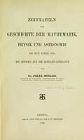 view Zeittafeln zur geschichte der mathematik, physik und astronomie bis zum jahre 1500 : mit hinweis auf die quellen-literatur / von dr. Felix Müller.