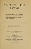 view Strength from eating : how and what to eat and drink to develop the highest degree of health and strength / Bernarr Macfadden.