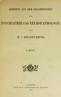 view Arbeiten aus dem Gesammtgebiet der Psychiatrie und Neuropathologie / von R. v. Krafft-Ebing.