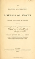 view The diagnosis and treatment of diseases of women : including the diagnosis of pregnancy.