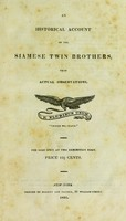 view An historical account of the Siamese twin brothers, from actual observations.