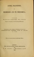 view Animal magnetism, or, Mesmerism and its phenomena.