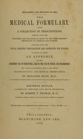 view The medical formulary : being a collection of prescriptions, derived from the writings and practice of many of the most eminent physicians in America and Europe. Together with the usual dietetic preparations and antidotes for poisons. To which is added an appendix, on the endermic use of medicines, and on the use of ether and chloroform ...