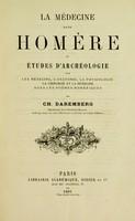 view La médecine dans Homère : ou, Etudes d'archéologie sur les médecins, l'anatomie, la physiologie, la chirurgie, et la médecine dans les poèmes homériques.