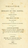 view A treatise on the diseases of the joints : being the observations for which the prize for 1806 was adjudged by the Royal College of Surgeons in London.