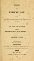 view Essays on phrenology : or an inquiry into the principles and utility of the system of Drs. Gall and Spurzheim, and into the objections made against it / by George Combe ; with notes and additions, comprehending memoirs on the anatomy of the brain, and on insanity.
