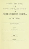 view Letters and notes on the manners, customs, and condition of the North American Indians
