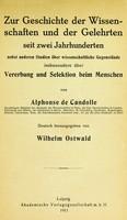 view Zur geschichte der wissenschaften und der gelehrten seit zwei jahrhunderten : nebst anderen studien über wissenschaftliche gegenstände insbesondere über vererbung und selektion beim menschen