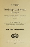 view A primer of psychology and mental disease : for use in training-schools for attendants and nurses and in medical classes.