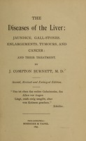 view The diseases of the liver : jaundice, gall-stones, enlargements, tumours, and cancer: and their treatment / By J. Compton Burnett, M. D.