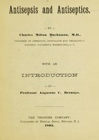 view Antisepsis and antiseptics / by Charles Buchanan ; with an introduction by Professor Augustus C. Bernays.