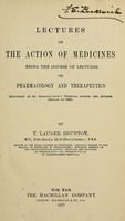 view Lectures on the action of medicines : being the course of lectures on pharmacology and therapeutics delivered at St. Bartholomew's Hospital during the summer session of 1896.