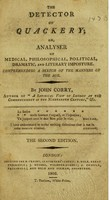view The detector of quackery : or, Analyser of medical, philosophical, political, dramatic, and literary imposture / by John Corry.