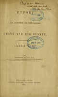 view Report of an autopsy on the bodies of Chang and Eng Bunker, commonly known as the Siamese twins