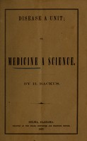 view Disease a unit, or, Medicine a science / by H. Backus.