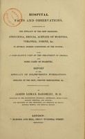 view Hospital facts and observations : illustrative of the efficacy of the new remedies, strychnia, brucia, acetate of morphia, veratria, iodine, &c. in several morbid conditions of the system : with a comparative view of the treatment of chorea, and some cases of diabetes : a report on the efficacy of sulphureous fumigations in diseases of the skin, chronic rheumatism, &c. / by James Lomax Bardsley.