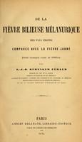 view De la fièvre bilieuse mélanurique des pays chauds comparée avec la fièvre jaune : étude clinique faite au Sénégal / par L.-J.-B. Bérenger Féraud.