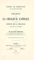 view Les sur la chaleur animale, sur les effets de la chaleur, et sur la fire / par Claude Bernard.