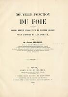 view Nouvelle fonction du foie : considcomme organe producteur de matie sucr chez l'homme et les animaux / par Claude Bernard.