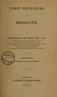 view First principles of medicine / by Archibald Billing.