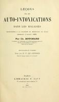 view Leçons sur les auto-intoxications dans les maladies : professées à la Faculté de médecine de Paris pendant l'année 1885