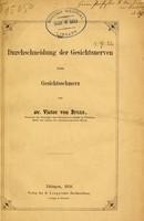 view Die Durchschneidung der Gesichtsnerven beim Gesichtsschmerz / von Victor von Bruns.