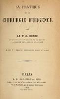 view La pratique de la chirurgie d'urgence / par A. Corre.