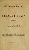 view The various theories of the relation of mind and brain reviewed / by George Duncan.