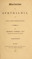 view Observations on ophthalmia and its consequences / by Charles Farrell, M.D.
