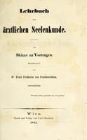 view Lehrbuch der ärztlichen Seelekunde / Als Skizze zu Vortragen bearbeitet von Dr. Ernst Freiherrn von Feuchtersleben.