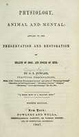 view Physiology, animal and mental: applied to the preservation and restoration of health of body and power of mind