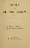 view Syphilis and the nervous system : being a revised reprint of the Lettsomian lectures for 1890 delivered before the Medical Society of London / by W.R. Gowers.