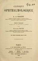 view Clinique ophthalmologique / par A. de Graefe ; éd. française publiée avec le concours de l'auteur par Édouard Meyer.