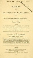 view A report of the practice of midwifery, at the Westminster General Dispensary, during 1818 ; including new classifications of labours, abortions, female complaints, and the diseases of children; with computations on the mortality among lying-in women, and children; and the probabilities of abortion taking place at different periods of pregnancy, &c., &c., with select cases and formulae