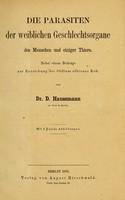 view Die Parasiten der weiblichen Geschlechtsorgane des Menschen und einiger Thiere : nebst einem Beitrage zur Entstehung des Oidium albicans Rob / von D. Haussman.