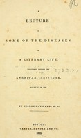 view A lecture on some of the diseases of a literary life : delivered before the American Institute, August 23, 1832