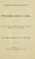 view History and medical description of the two-headed girl : sold by her agents for her special benefit, at 25 cents