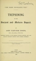 view Trephining in its ancient and modern aspect / by John Fletcher horne.