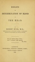 view Essays on determination of blood to the head / By Robert Hull.