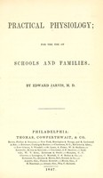 view Practical physiology : for the use of schools and families / by Edward Jarvis.